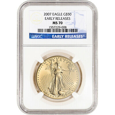 2007 American Gold Eagle 1 oz $50 - NGC MS70 Early Releases