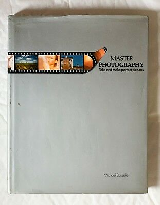 Master Photography, Take and Make perfect Pictures, Hardback Book