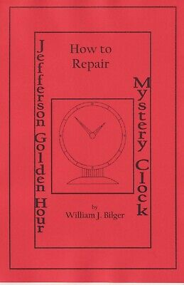 Jefferson Golden Hour Mystery Clock - How to Repair - How to PDF Book