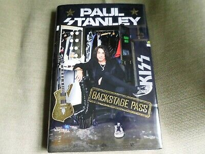 PAUL STANLEY SIGNED - BACKSTAGE PASS - Limited Hardcover First Edition NEW KISS
