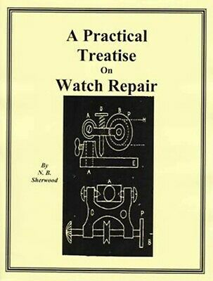 Practical Treatise on Watch Repair - How to PDF Book