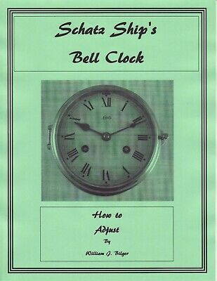 How to Adjust a Schatz Ship's Bell Clock Movement - How to PDF Book