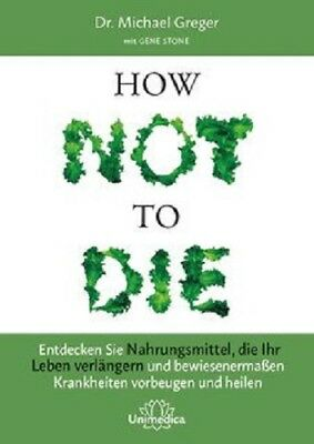 Michael Greger / Gene Stone: HOW NOT TO DIE