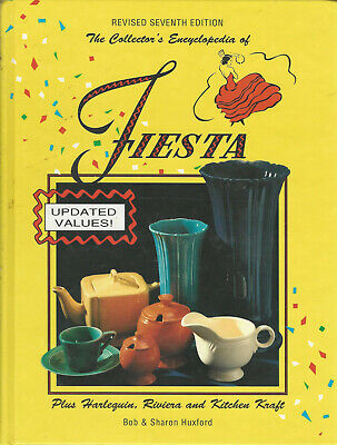 Collector's Encyclopedia of Fiesta by Sharon Huxford Bob Huxford 1987 Hardcover