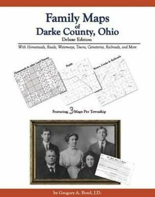 Family Maps of Darke County, Ohio, Deluxe Edition : With Homesteads, Roads,...
