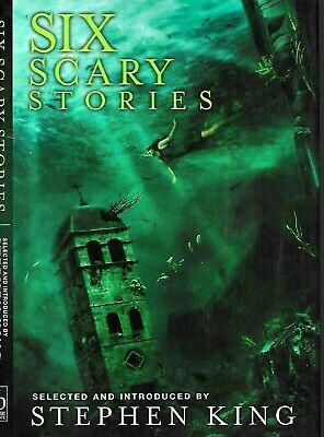 SIX SCARY STORIES chosen by Stephen King (2016, Hardcover)