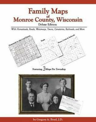 Family Maps of Monroe County, Wisconsin, Deluxe Edition : With Homesteads,...