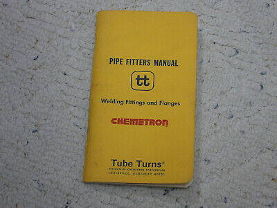 Pipe Fitters Manual by Tube Turns, Inc. - welding fittings and flanges