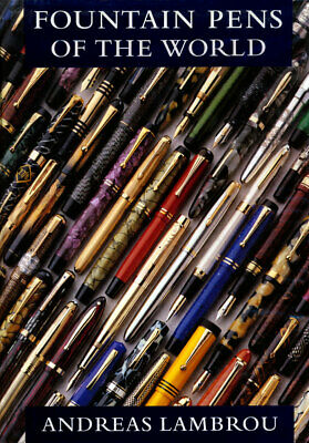 Fountain Pens of the World by Andreas Lambrou