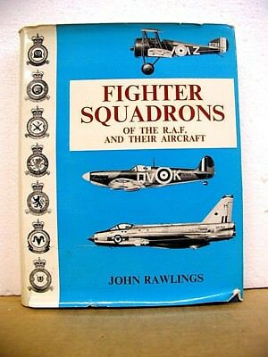Fighter Squadrons of the R.A.F. and Their Aircraft John Rawlings 1969 HB/DJ