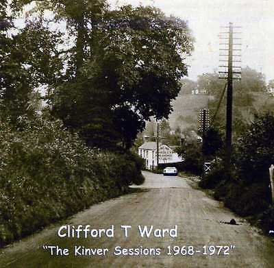 "Clifford T Ward ""The Kinver Sessions  1968-1972"" CD. 2009 Release"