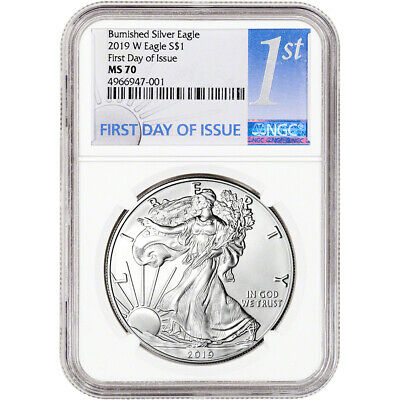 2019-W American Silver Eagle Burnished - NGC MS70 First Day Issue 1st Label