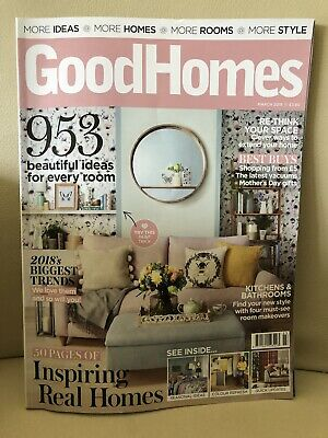 Good Homes house/lifestyle/interiors magazine, March 2018