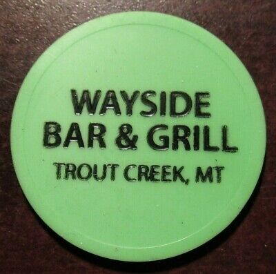 Vintage Wayside Bar & Grill Trout Creek, MT Green Plastic Trade Token - Montana