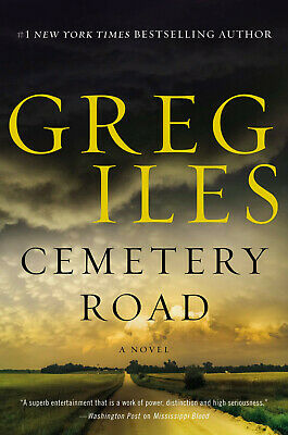 Cemetery Road: A Novel By Greg Iles 2019 [ E-B00K, PDF, EPUB, Kindle ]