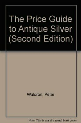 Price Guide to Antique Silver,Peter Waldron
