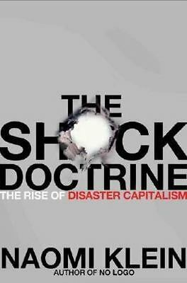 The Shock Doctrine: The Rise of Disaster Capitalism, Naomi Klein,0805079831, Boo