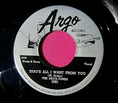 THE SILVA-TONES - That's All I Want From You - clean 45 rpm - Argo 5281
