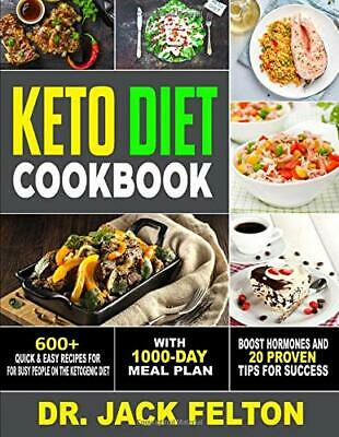 Keto Diet Cookbook: 600+ Quick & Easy Recipes For Busy People On The Ketogenic