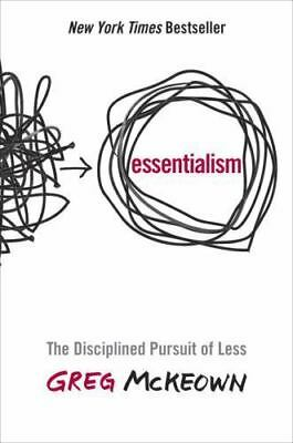 Essentialism : The Disciplined Pursuit of Less by Greg McKeown (2014, Hardcover)