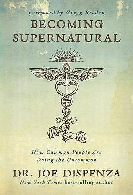 Becoming Supernatural : How Common People Are Doing the Uncommon  (ExLib)