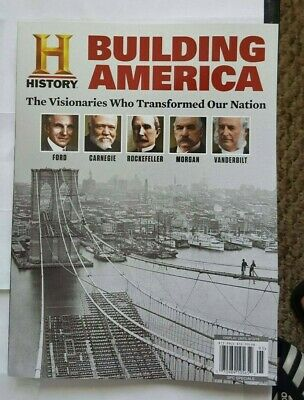 History Building America Visionaries Who Transformed Our Nation Special Issue
