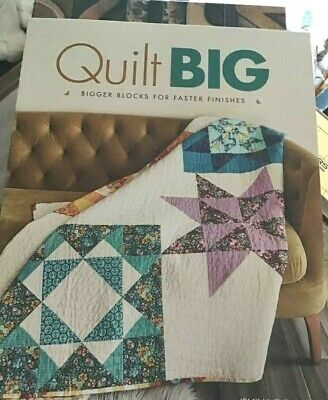Quilt Big - Bigger Blocks For Faster Finishes