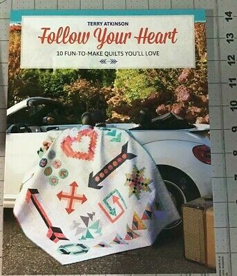 Follow Your Heart - A New Terry Atkinson Quilt Book