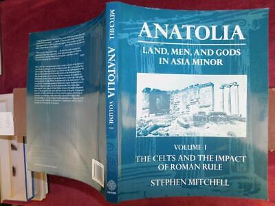 ANATOLIA: LAND, MEN & GODS in ASIA MINOR, CELTS & ROMAN RULE by MITCHELL/ TURKEY