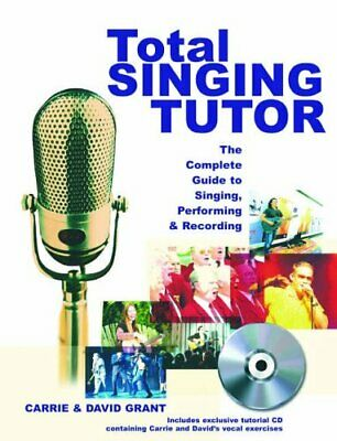 Total Singing Tutor: The Complete Guide to Singing, Recording and Performing (,