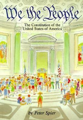 We the People : The Constitution of the United States of America by Peter Spier