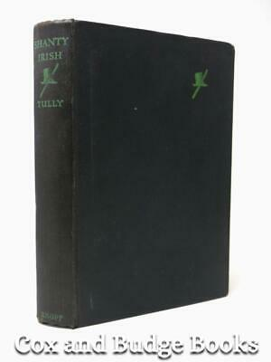 JIM TULLY Shanty Irish 1929 1st/1st HB Irish-American immigrants novel
