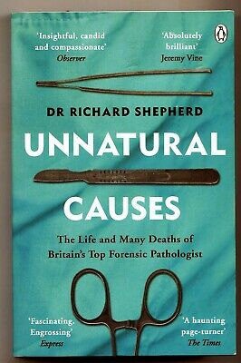 Unnatural Causes. Dr. Richard Shepherd. PB