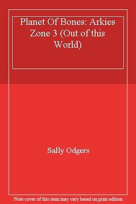 Planet Of Bones: Arkies Zone 3 (Out of this World),Sally Odgers
