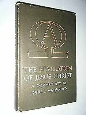 Revelation of Jesus Christ : A Commentary by Walvoord, John F.-ExLibrary
