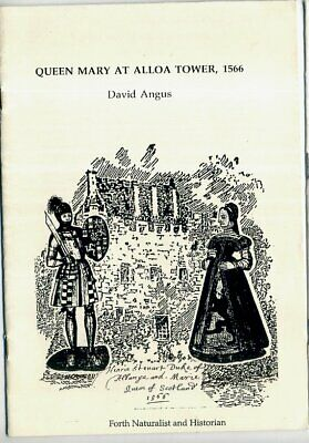 QUEEN MARY AT ALLOA TOWER 1566 D Angus Mary Queen of Scots Forth Valley Scotland