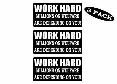 3 Work Harder Hard Hat Stickers Decals Funny Label Millions on Welfare Sarcastic