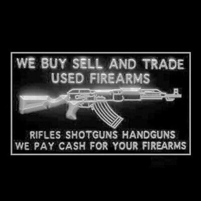 190220 We Buy Sell Trade Used Firearms Handguns Rifles Pay Cash LED Light Sign