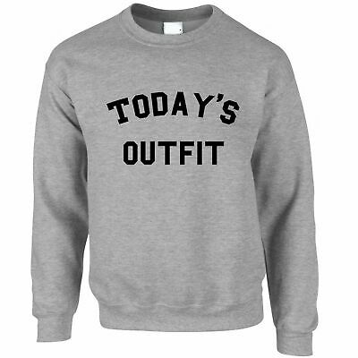 Novelty Slogan Sweatshirt This Is Today's Outfit Joke Social Media Funny