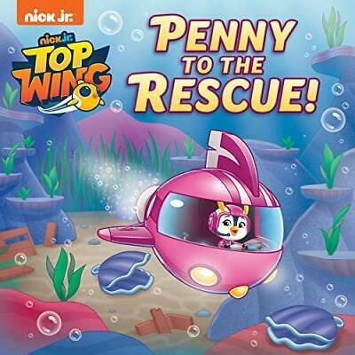 Penny to the Rescue! (Top Wing) by Casey Neumann, Dave Aikins
