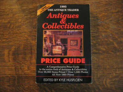 The Antique Trader Antiques and Collectibles Price Guide by Kyle Husfloen