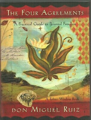 The Four Agreements A Practical Guide to Personal Freedom Don Miguel Ruiz  2012