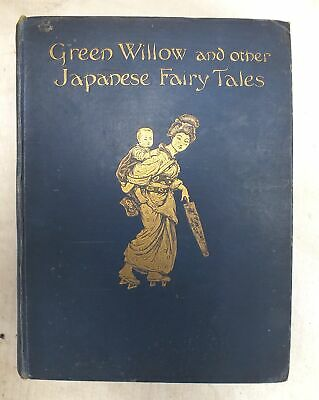 Antique GREEN WILLOW AND OTHER JAPANESE FAIRY TALES 1910 Grace James  - A07