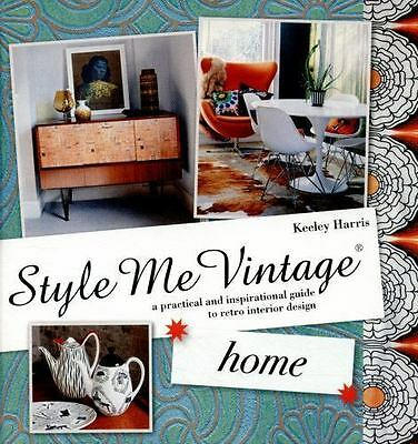 Style Me Vintage - Home : A Practical and Inspirational Guide to...  (ExLib)
