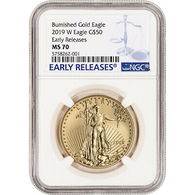 2019-W American Gold Eagle Burnished 1 oz $50 - NGC MS70 Early Releases