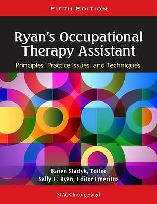 Ryan's Occupational Therapy Assistant : Principles, Practice Issues, and...
