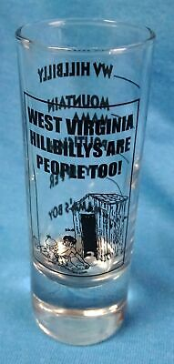"Tall Shot Glass ""West Virginia Hillbillys are People Too!"" Shooter 4"" Jigger"