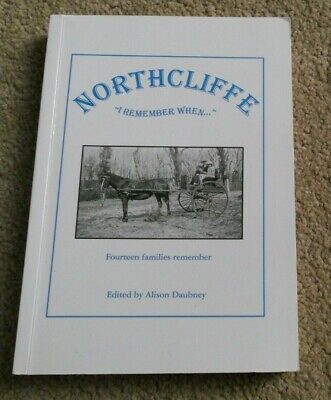 """NORTHCLIFFE """"I REMEMBER WHEN"""" Edited by Alison Daubney -  Western Australia"""