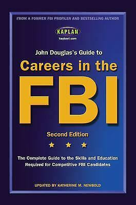 John Douglas's Guide to Careers in the FBI : The Complete Guide to the Skills...