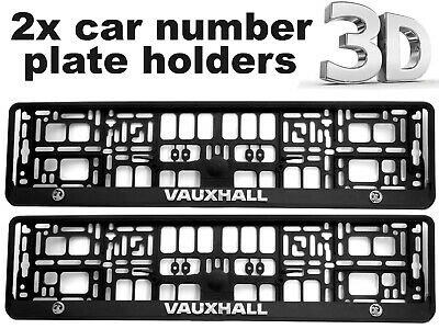 2 x 3D CAR Number Plate Surround Holder Frames BEST FIT for VAUXHALL